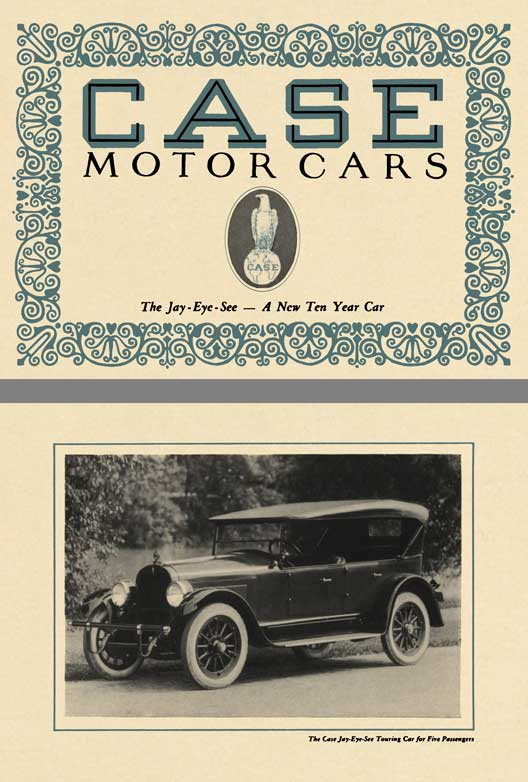 Case 1925 - Case Motor Cars - The Jay Eye See - A New Ten Year Car