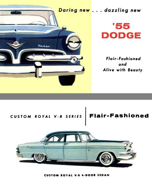 Dodge 1955 - Daring new, dazzling new '55 Dodge, Flair-Fashioned and Alive with Beauty