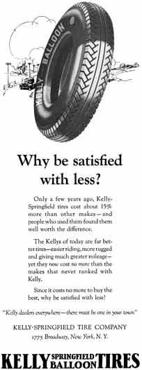 Kelly Tire 1929 - Kelly Tire Ad - Why be satisfied with less? Kelly - Springfield Ballon Tires