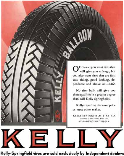 Kelly Tire 1930 - Kelly Tire Ad - Of course you want tires that will give you mileage, but you also.