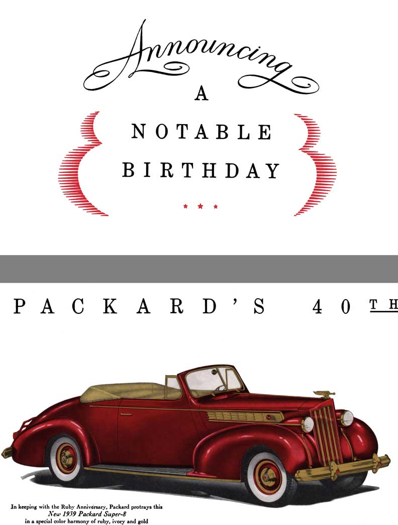 Packard 1939 - Announcing a Notable Birthday - Packard's 40th